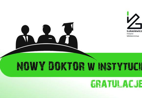 Kolejny Doktor inż. w Łukasiewicz – Instytucie Włókiennictwa!