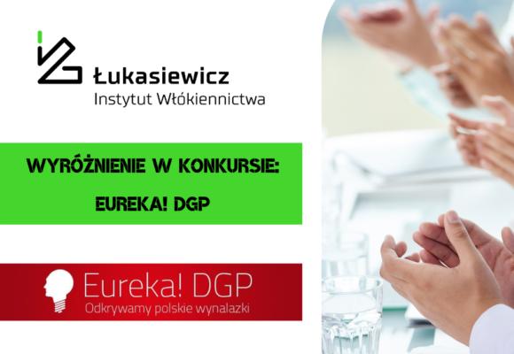 Łukasiewicz – IW z wyróżnieniem w konkursie Eureka! DGP – odkrywamy polskie wynalazki