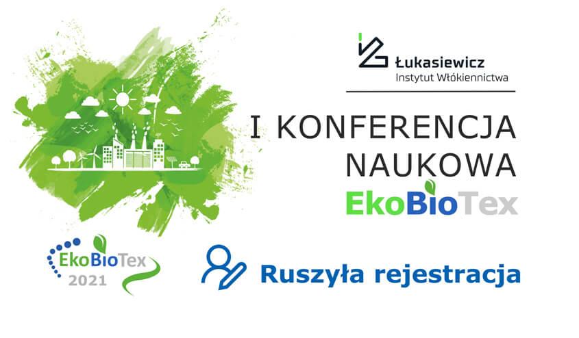 Ruszyła rejestracja na I Konferencję Naukową EkoBioTex